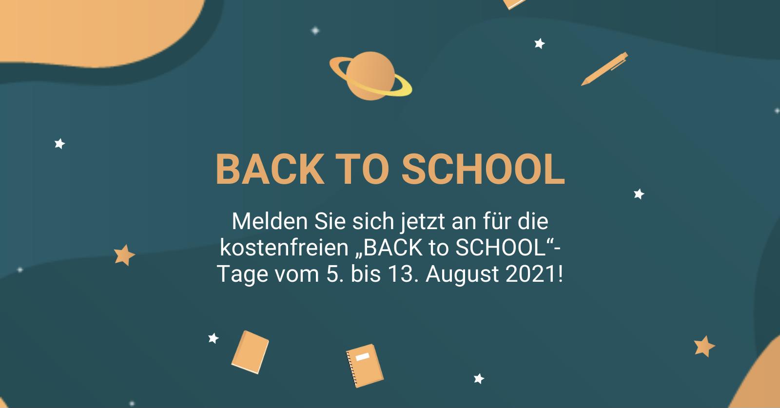 """Melden Sie sich jetzt an für die kostenfreien """"BACK to SCHOOL""""- Tage vom 5. bis 13. August 2021!"""