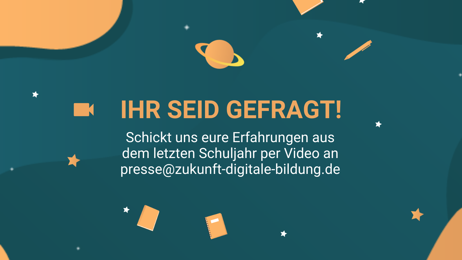 Schickt uns eure Erfahrungen aus dem letzten Schuljahr per Video an presse@zukunft-digitale-bildung.de